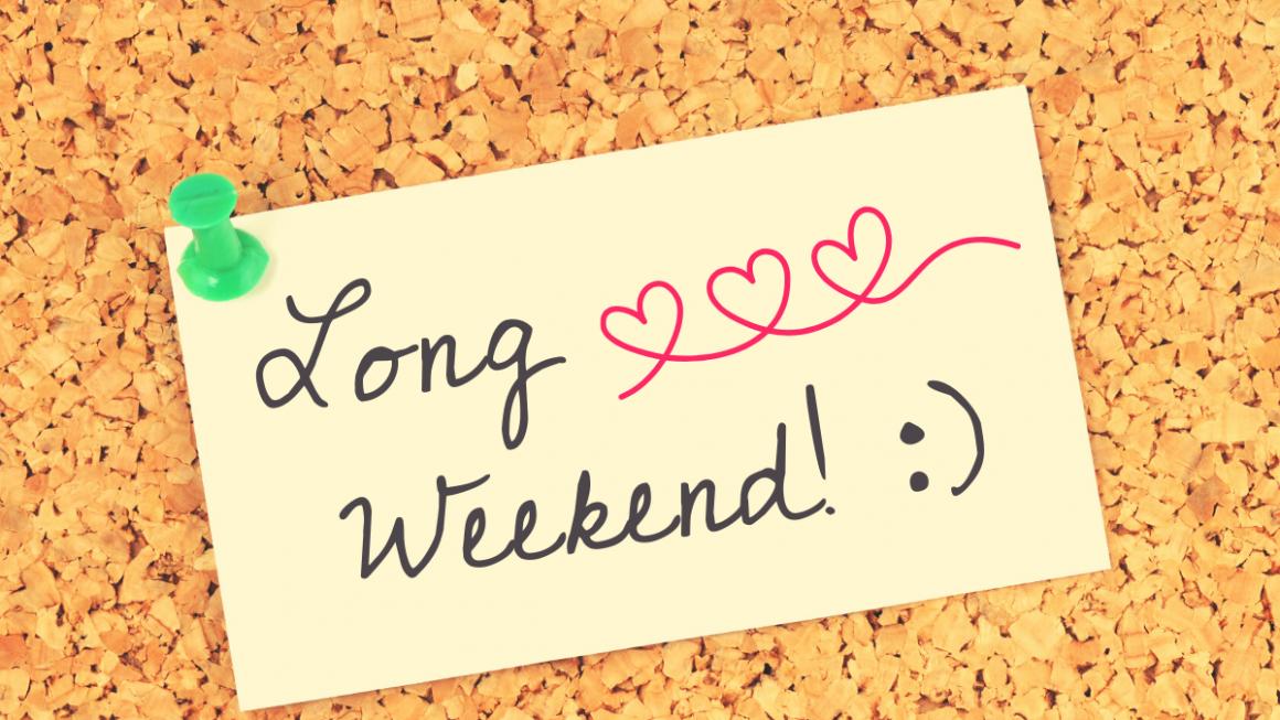 Short Post, Long Weekend