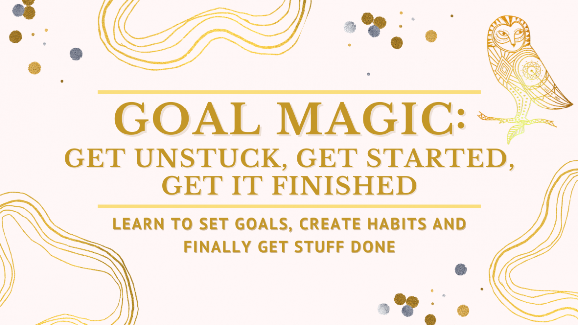 My new course GOAL MAGIC is here! Come join us!